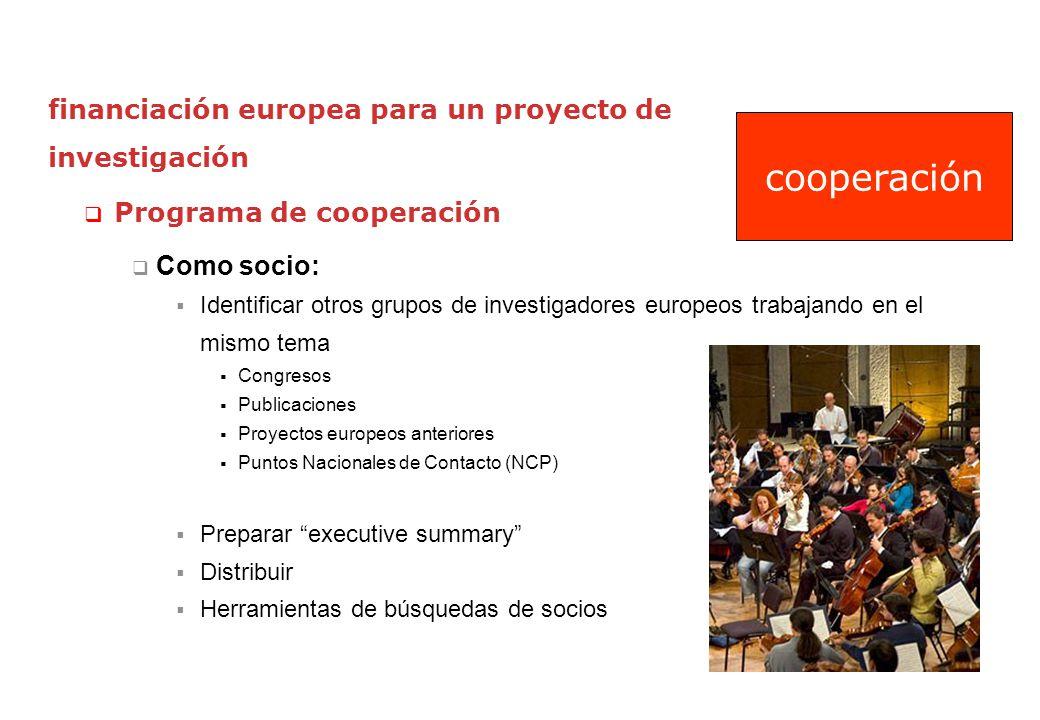 financiación europea para un proyecto de investigación Programa de cooperación Como socio: Identificar otros grupos de investigadores europeos trabaja