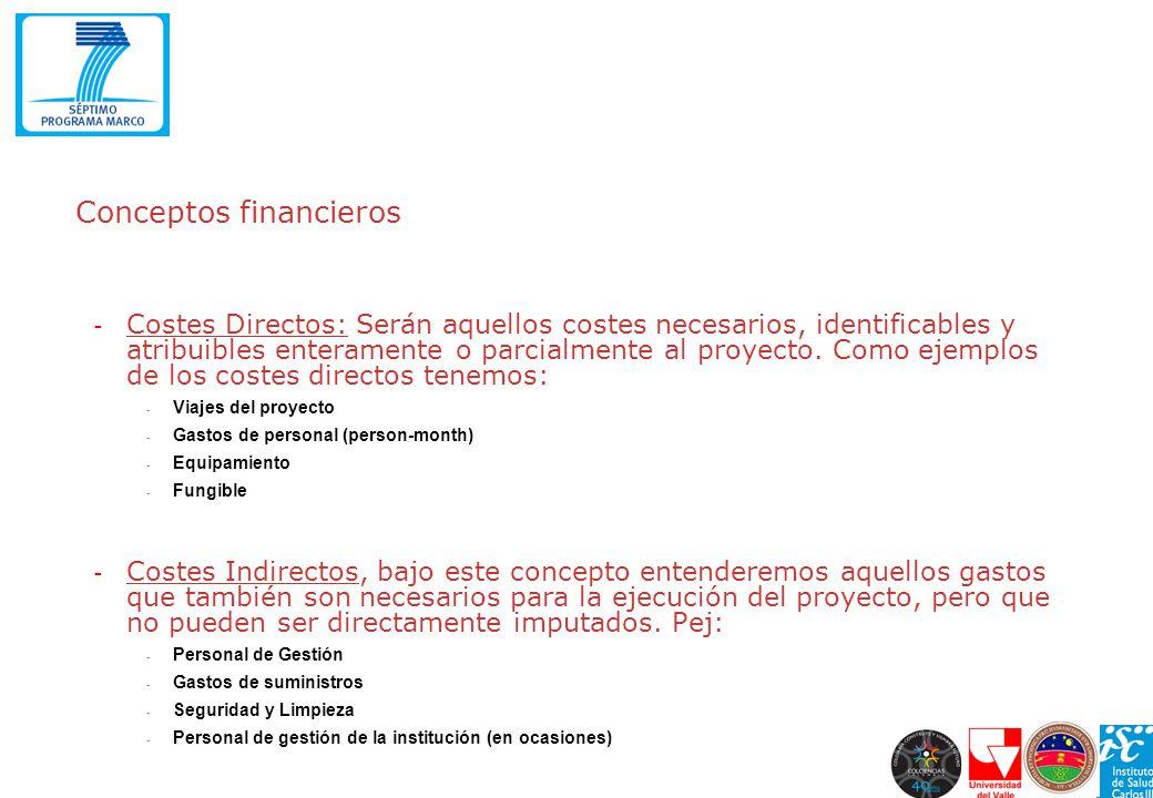 Conceptos financieros - Costes Directos: Serán aquellos costes necesarios, identificables y atribuibles enteramente o parcialmente al proyecto. Como e
