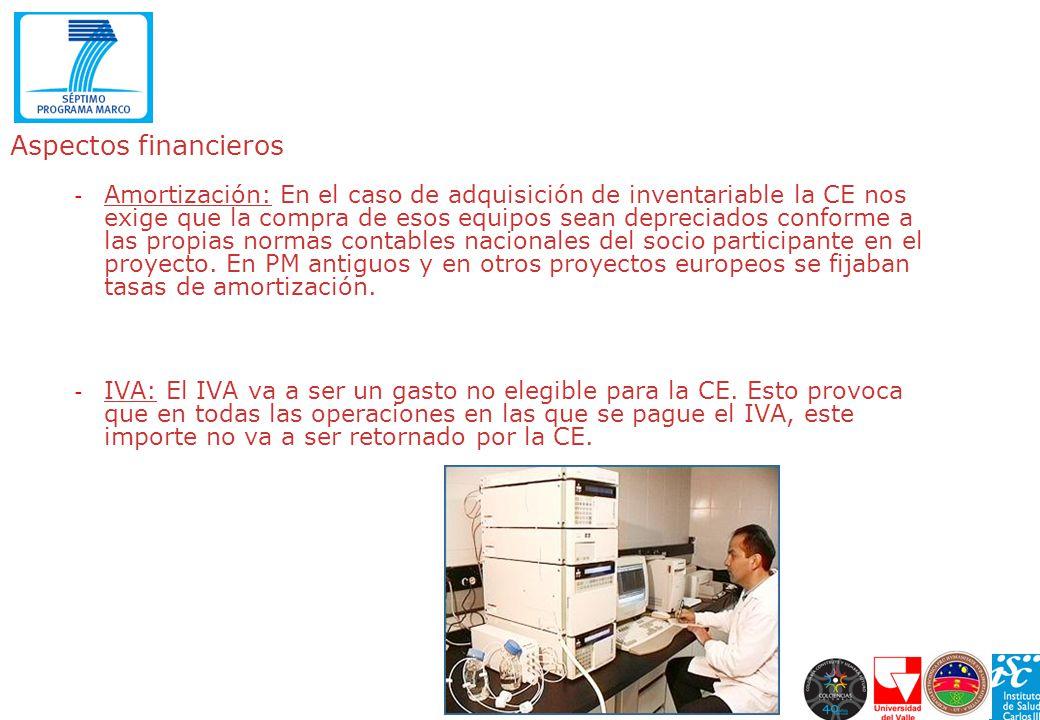 Aspectos financieros - Amortización: En el caso de adquisición de inventariable la CE nos exige que la compra de esos equipos sean depreciados conform