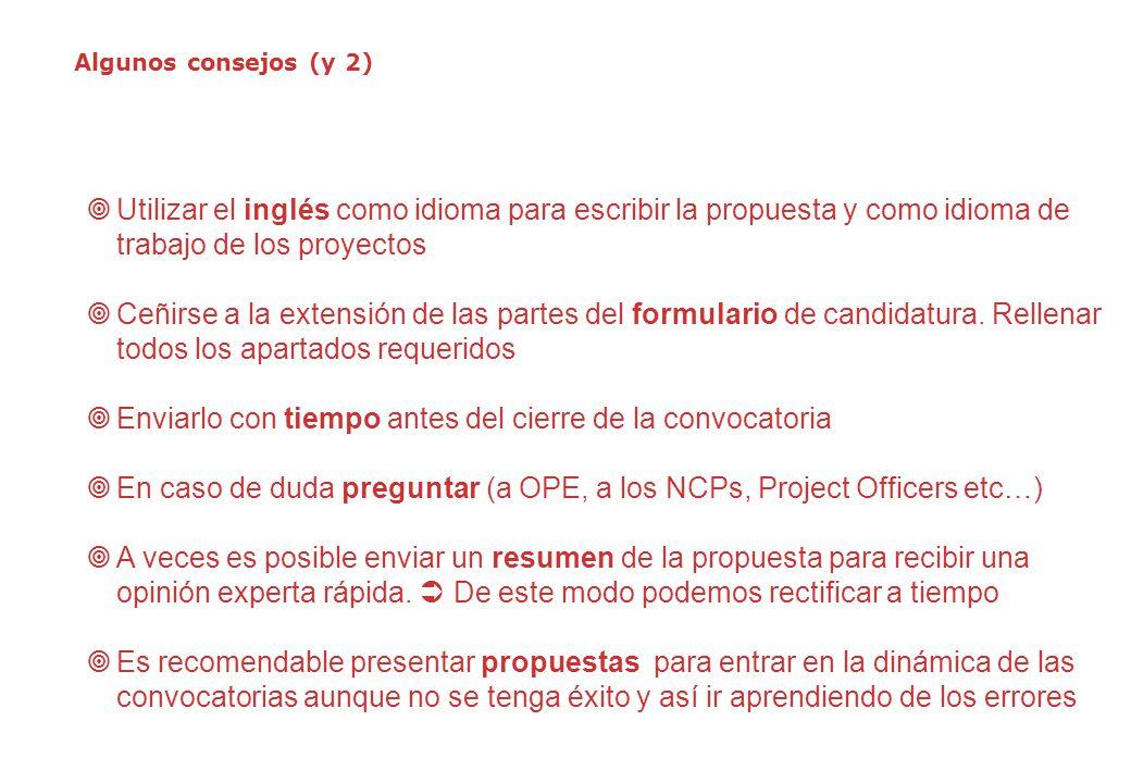 Algunos consejos (y 2) Utilizar el inglés como idioma para escribir la propuesta y como idioma de trabajo de los proyectos Ceñirse a la extensión de l