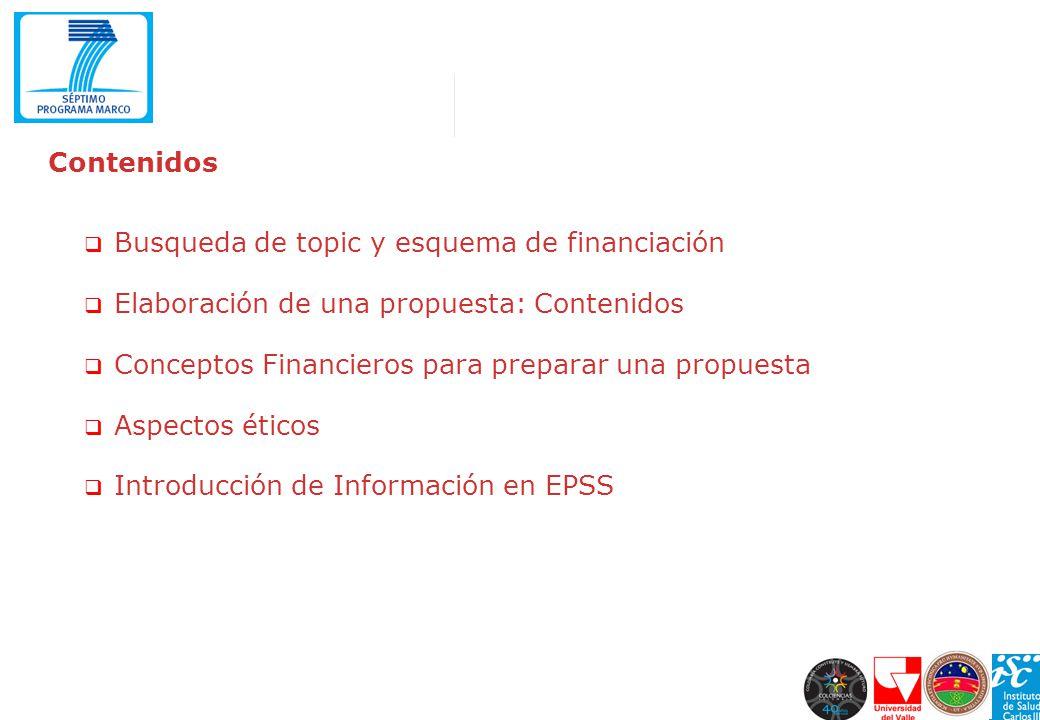 Contenidos Busqueda de topic y esquema de financiación Elaboración de una propuesta: Contenidos Conceptos Financieros para preparar una propuesta Aspe