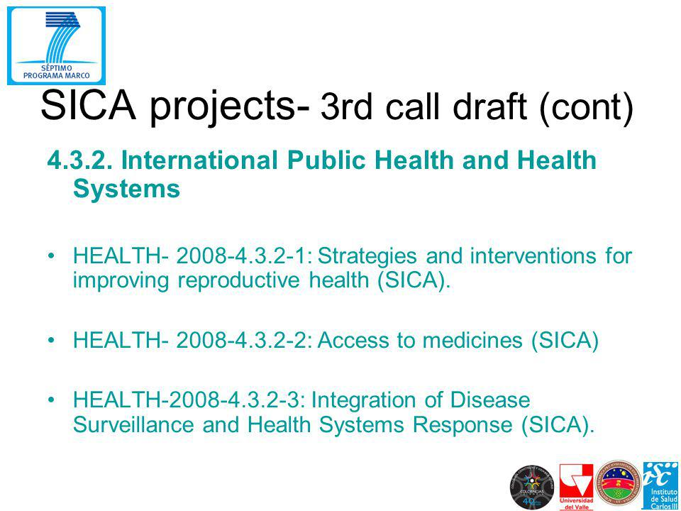 4.3.2. International Public Health and Health Systems HEALTH- 2008-4.3.2-1: Strategies and interventions for improving reproductive health (SICA). HEA