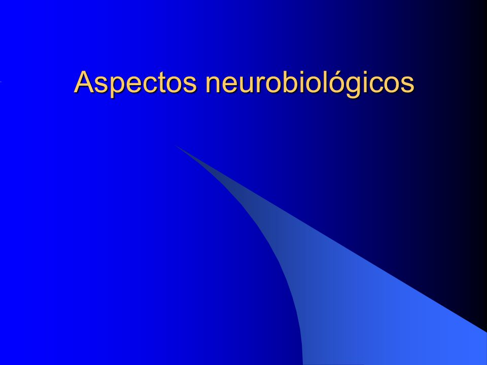 Aspectos neurobiológicos