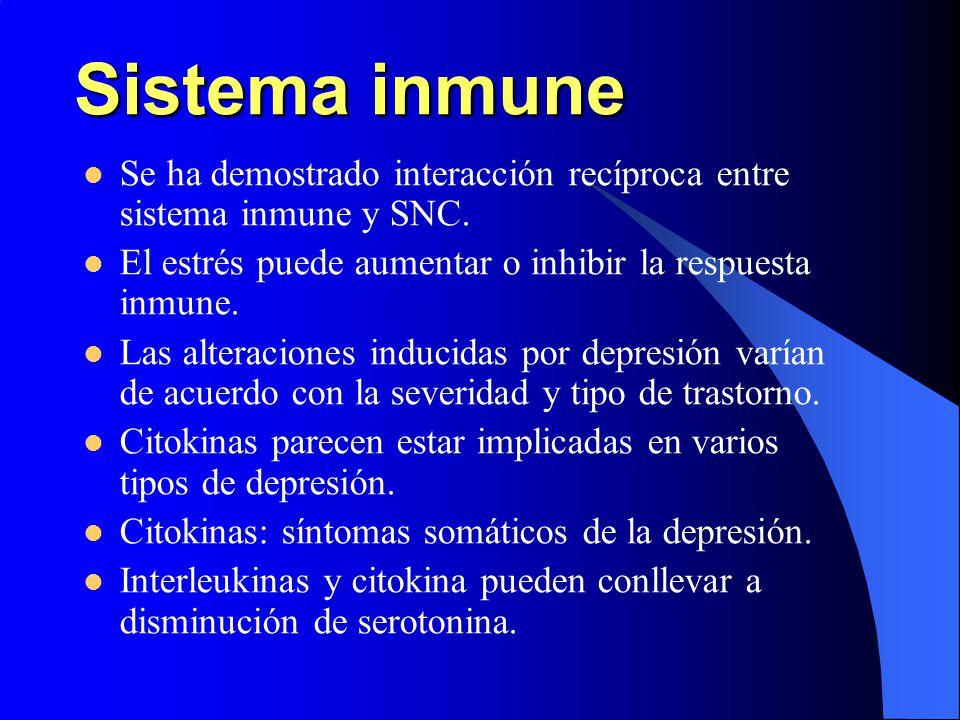 Sistema inmune Se ha demostrado interacción recíproca entre sistema inmune y SNC. El estrés puede aumentar o inhibir la respuesta inmune. Las alteraci