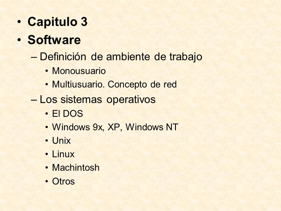 Capitulo 3 Software –Definición de ambiente de trabajo Monousuario Multiusuario.