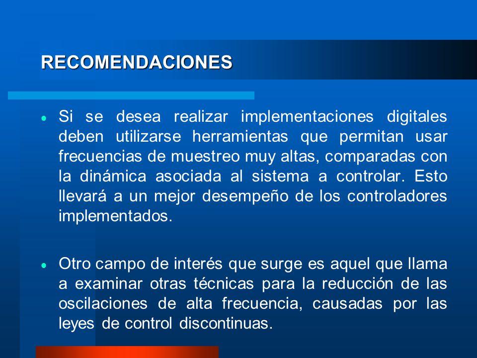 RECOMENDACIONES Si se desea realizar implementaciones digitales deben utilizarse herramientas que permitan usar frecuencias de muestreo muy altas, com