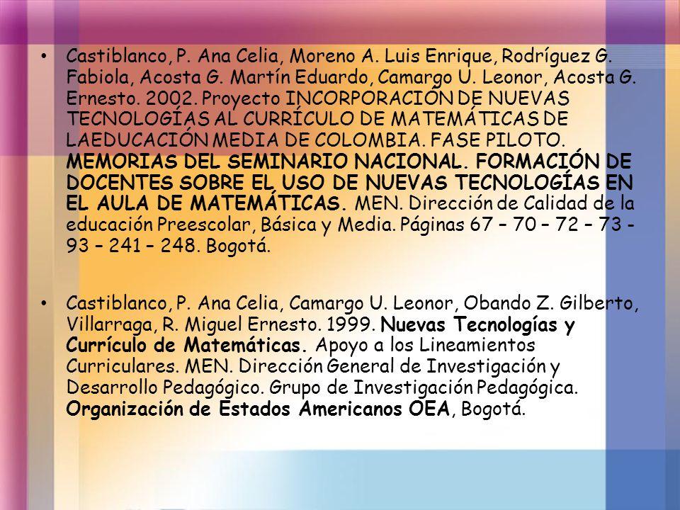 Castiblanco, P. Ana Celia, Moreno A. Luis Enrique, Rodríguez G. Fabiola, Acosta G. Martín Eduardo, Camargo U. Leonor, Acosta G. Ernesto. 2002. Proyect