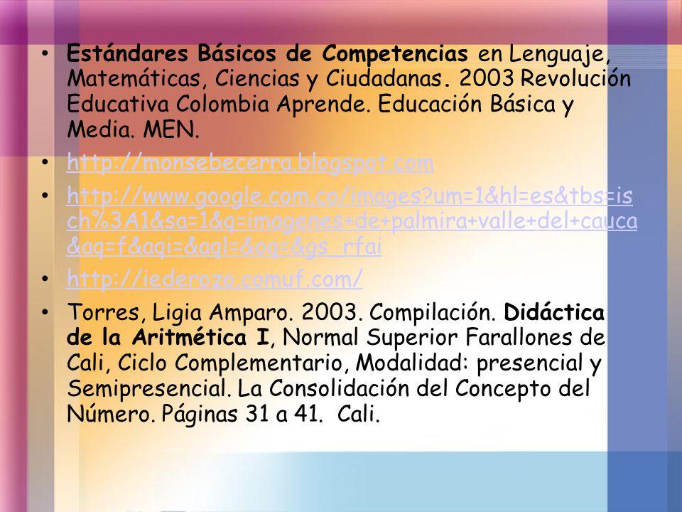 Estándares Básicos de Competencias en Lenguaje, Matemáticas, Ciencias y Ciudadanas. 2003 Revolución Educativa Colombia Aprende. Educación Básica y Med