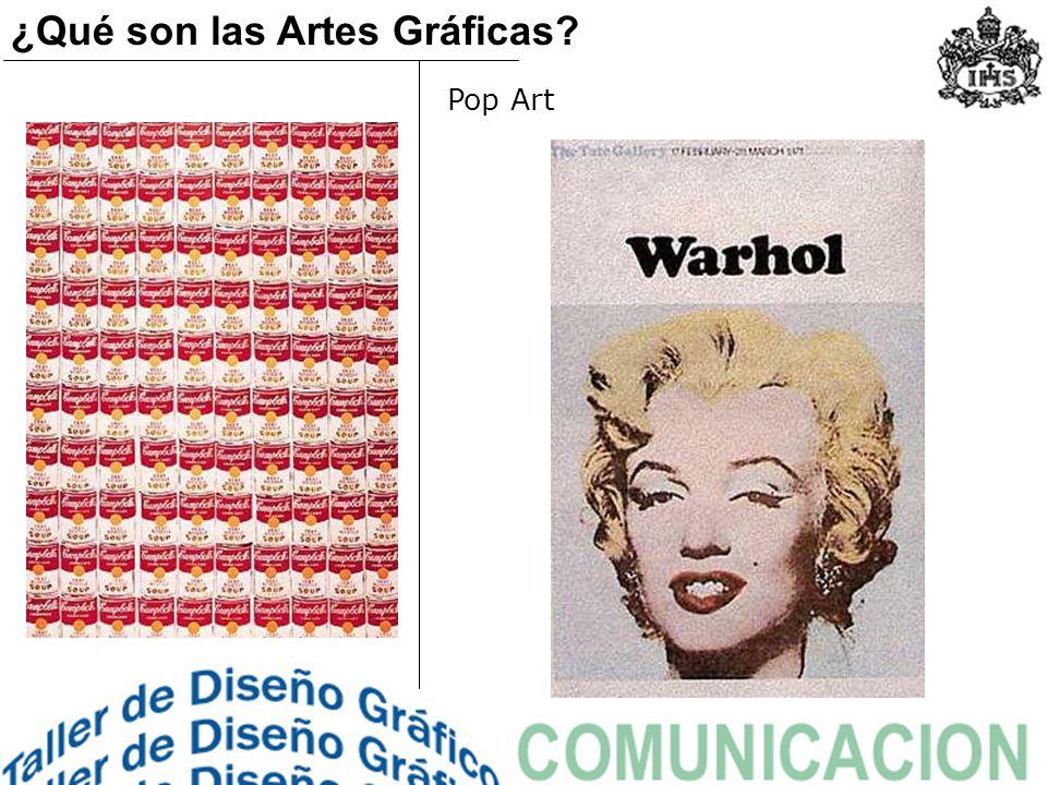 Pop Art ¿Qué son las Artes Gráficas?