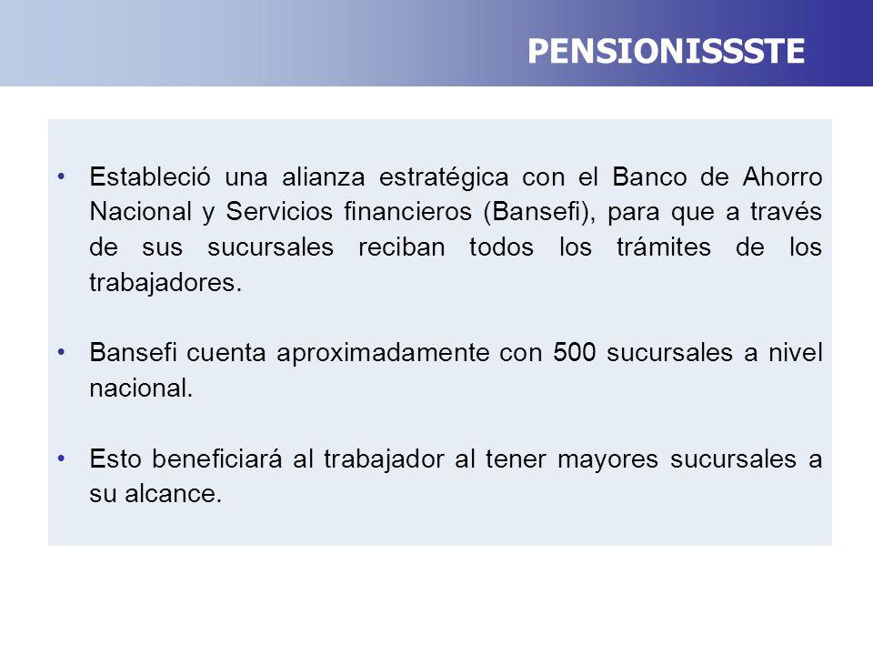 Estableció una alianza estratégica con el Banco de Ahorro Nacional y Servicios financieros (Bansefi), para que a través de sus sucursales reciban todos los trámites de los trabajadores.