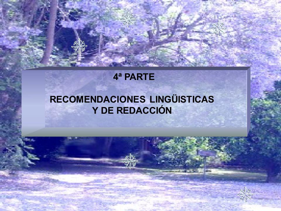 4ª PARTE RECOMENDACIONES LINGÜISTICAS Y DE REDACCIÓN