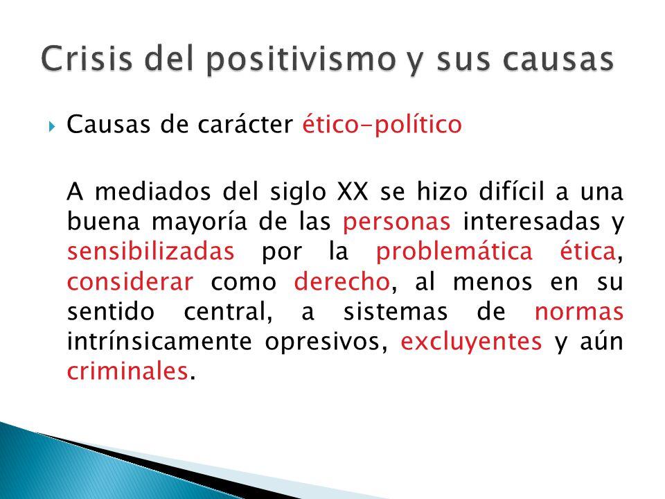 Causas de carácter ético-político A mediados del siglo XX se hizo difícil a una buena mayoría de las personas interesadas y sensibilizadas por la prob