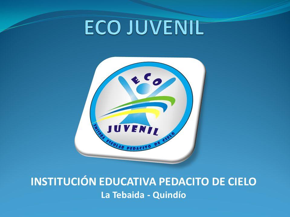 INSTITUCIÓN EDUCATIVA PEDACITO DE CIELO La Tebaida - Quindío