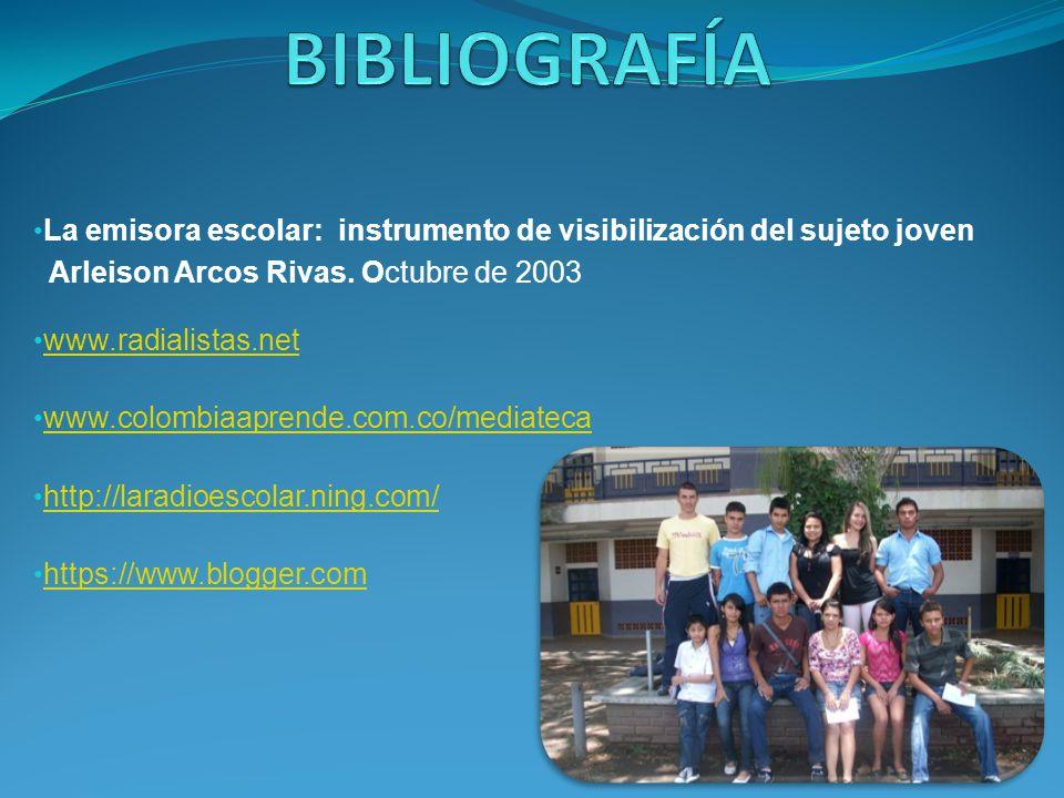 La emisora escolar: instrumento de visibilización del sujeto joven Arleison Arcos Rivas. Octubre de 2003 www.radialistas.net www.colombiaaprende.com.c