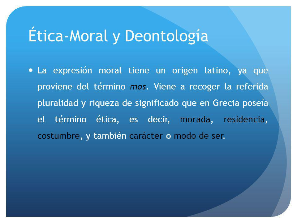 Ética-Moral y Deontología En cuarto lugar, esta concepción pone en peligro los derechos de las minorías y, en definitiva, de los más débiles.