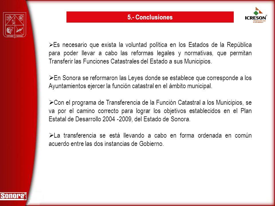 5.- Conclusiones Es necesario que exista la voluntad política en los Estados de la República para poder llevar a cabo las reformas legales y normativa