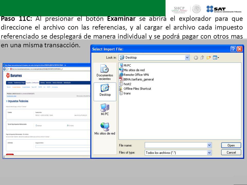Paso 11C: Al presionar el botón Examinar se abrirá el explorador para que direccione el archivo con las referencias, y al cargar el archivo cada impue
