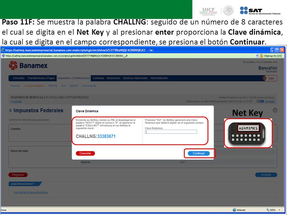 Net Key Paso 11F: Se muestra la palabra CHALLNG: seguido de un número de 8 caracteres el cual se digita en el Net Key y al presionar enter proporciona