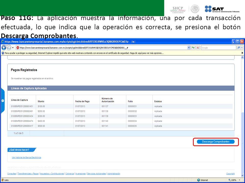 Paso 11G: La aplicación muestra la información, una por cada transacción efectuada, lo que indica que la operación es correcta, se presiona el botón D