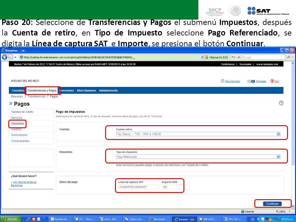 Paso 20: Seleccione de Transferencias y Pagos el submenú Impuestos, después la Cuenta de retiro, en Tipo de Impuesto seleccione Pago Referenciado, se