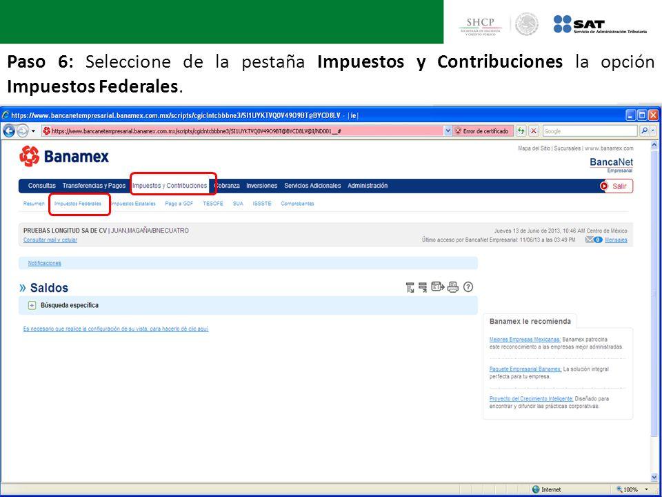 Paso 6: Seleccione de la pestaña Impuestos y Contribuciones la opción Impuestos Federales.