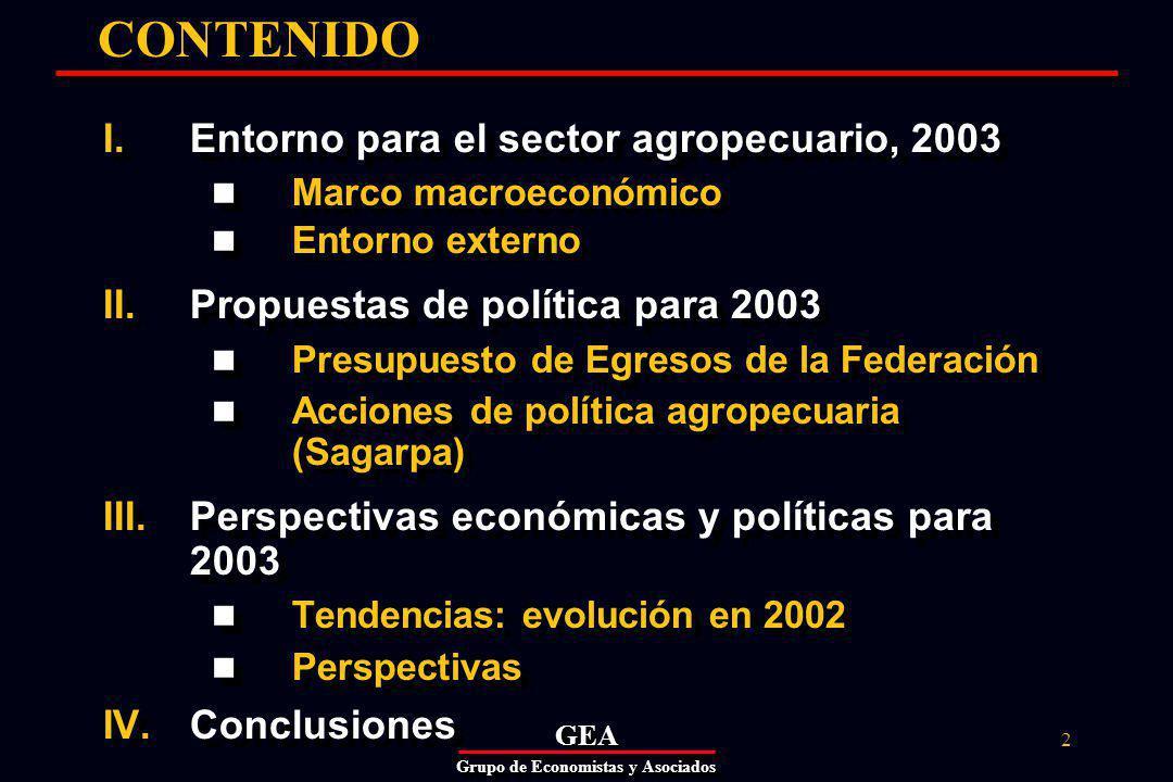 GEAGEA Grupo de Economistas y Asociados 3 I.ENTORNO PARA 2003 Cierre de 2002 similar al anticipado: Crecimiento inferior al pronóstico oficial (1.2% vs.