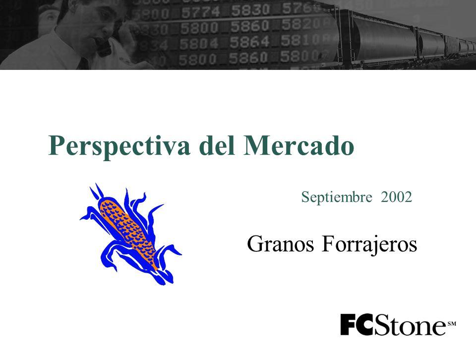 Perspectiva del Mercado Septiembre 2002 Granos Forrajeros