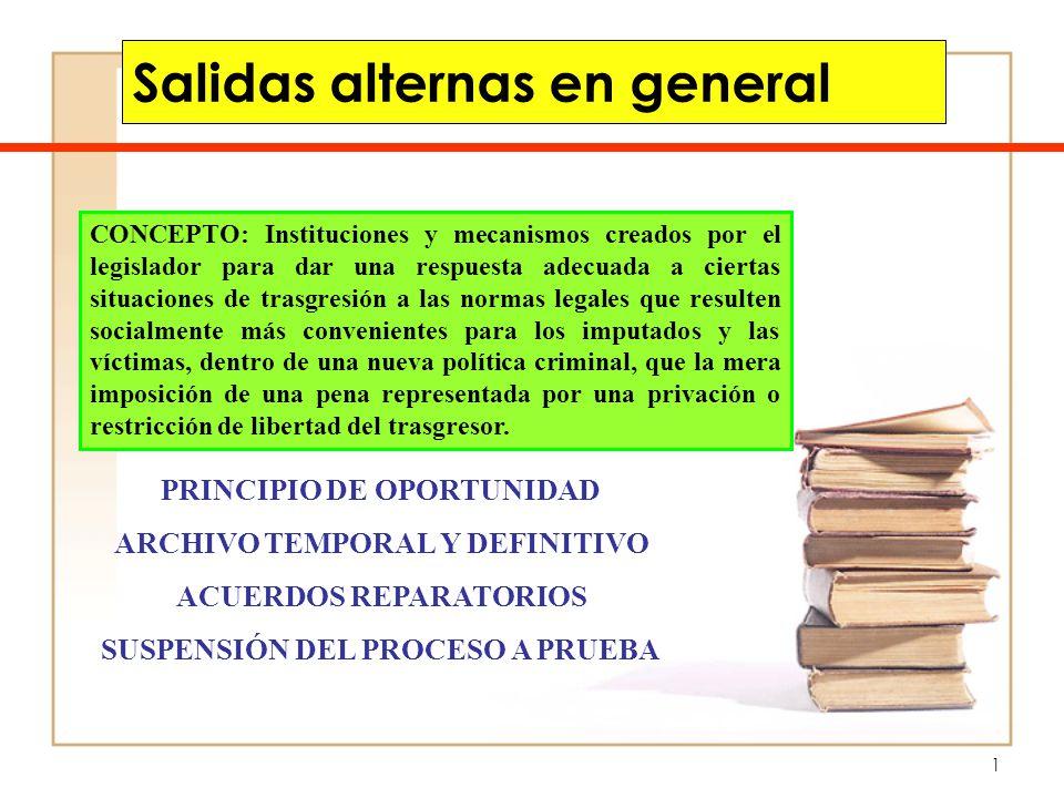 2 Persecución obligatoria por MP Regla General Perseguir delitos Excepciones Principio oportunidad Archivo temporal Archivo definitivo LEGALIDAD PROCESAL