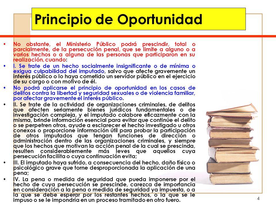 4 Principio de Oportunidad No obstante, el Ministerio Público podrá prescindir, total o parcialmente, de la persecución penal, que se limite a alguno