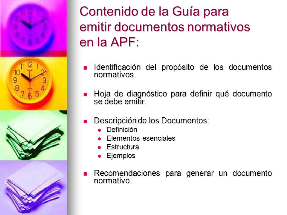 Contenido de la Guía para emitir documentos normativos en la APF: Identificación del propósito de los documentos normativos. Identificación del propós
