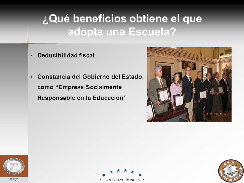 ¿Qué beneficios obtiene el que adopta una Escuela? Deducibilidad fiscal Constancia del Gobierno del Estado, como Empresa Socialmente Responsable en la