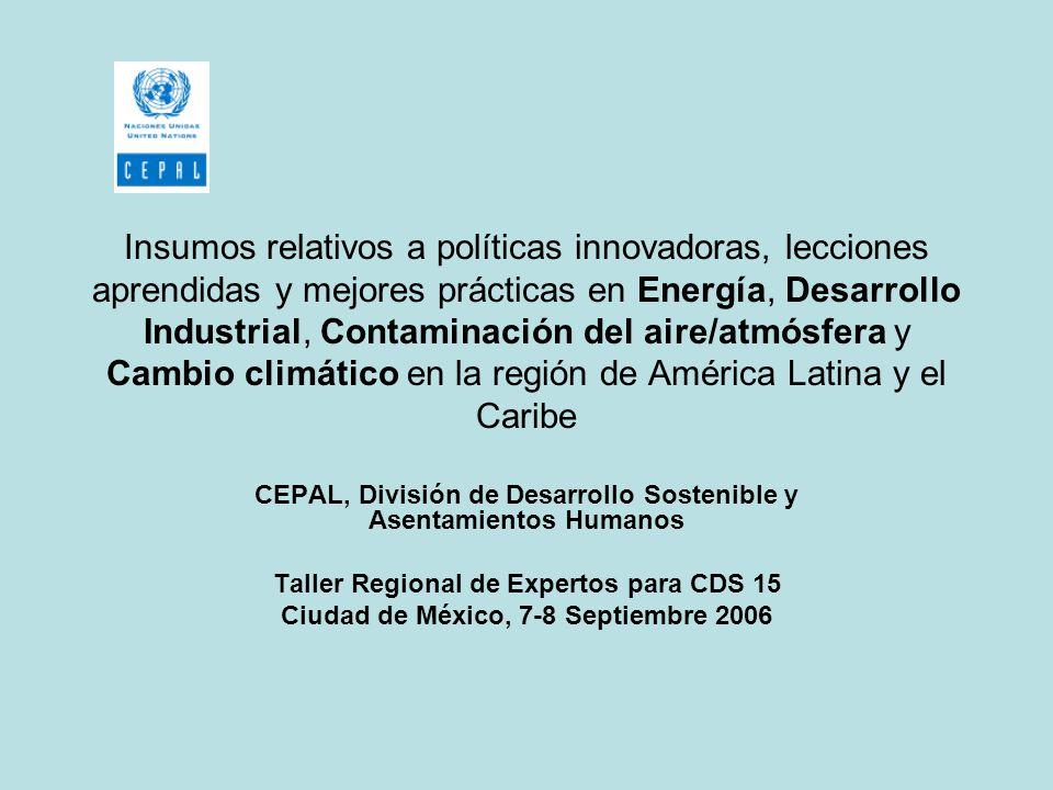 Insumos relativos a políticas innovadoras, lecciones aprendidas y mejores prácticas en Energía, Desarrollo Industrial, Contaminación del aire/atmósfer