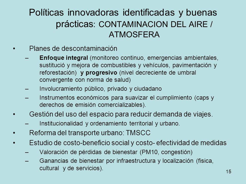 15 Políticas innovadoras identificadas y buenas prácticas : CONTAMINACION DEL AIRE / ATMOSFERA Planes de descontaminación –Enfoque integral (monitoreo
