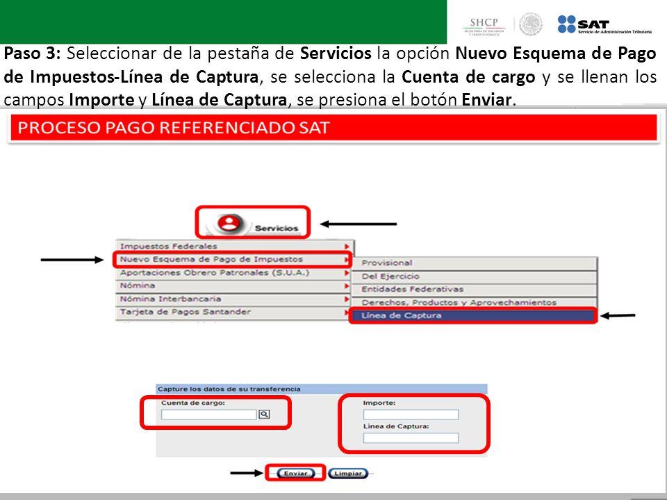 Paso 3: Seleccionar de la pestaña de Servicios la opción Nuevo Esquema de Pago de Impuestos-Línea de Captura, se selecciona la Cuenta de cargo y se ll