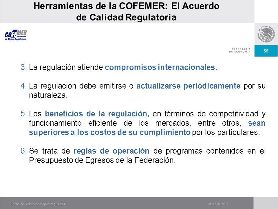 Marzo de 2009Comisión Federal de Mejora Regulatoria 3.La regulación atiende compromisos internacionales.