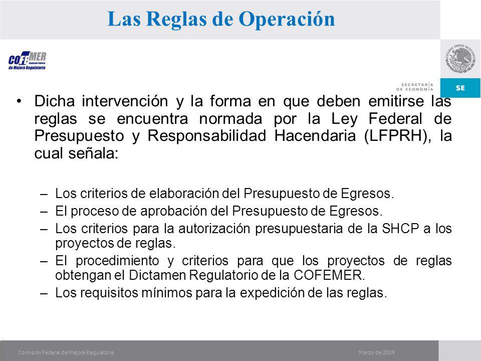 Marzo de 2009Comisión Federal de Mejora Regulatoria Dicha intervención y la forma en que deben emitirse las reglas se encuentra normada por la Ley Federal de Presupuesto y Responsabilidad Hacendaria (LFPRH), la cual señala: –Los criterios de elaboración del Presupuesto de Egresos.