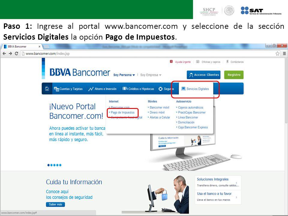 Paso 1: Ingrese al portal www.bancomer.com y seleccione de la sección Servicios Digitales la opción Pago de Impuestos.