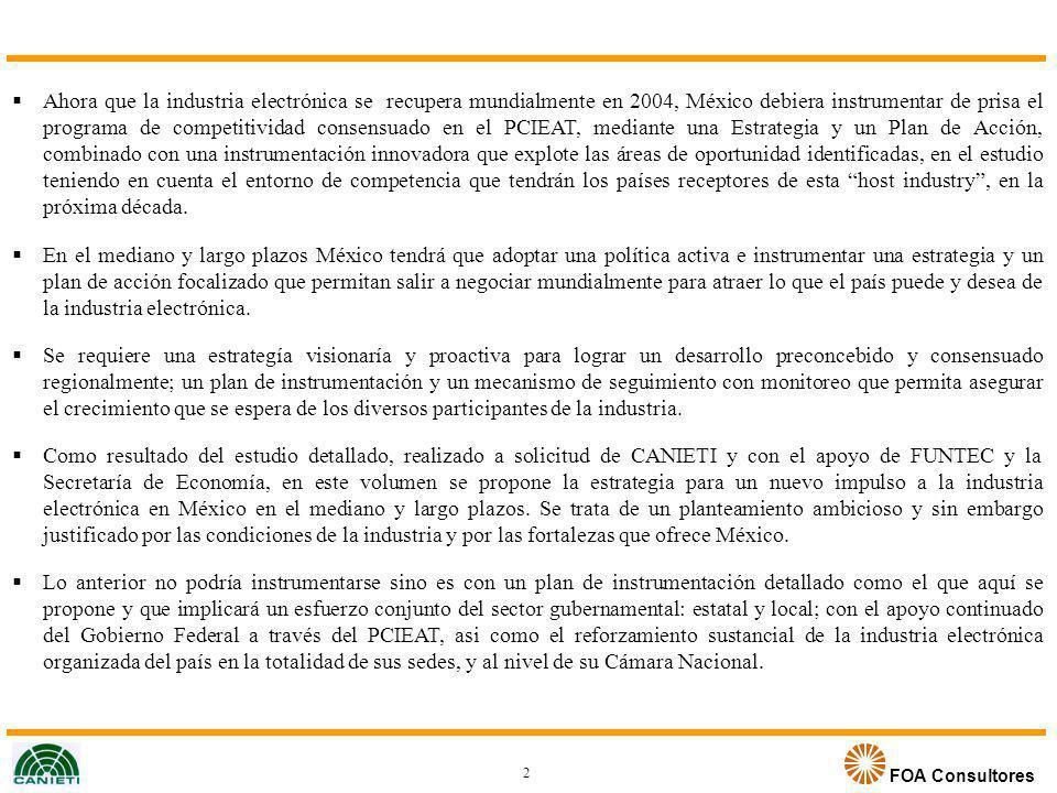 FOA Consultores Ahora que la industria electrónica se recupera mundialmente en 2004, México debiera instrumentar de prisa el programa de competitivida