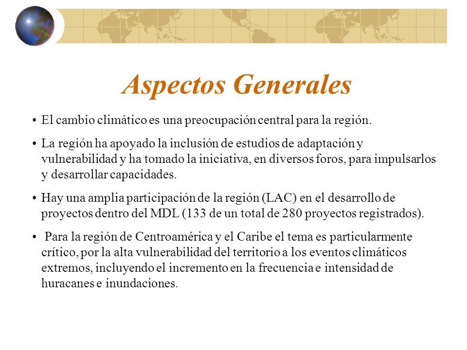 Aspectos Generales El cambio climático es una preocupación central para la región.