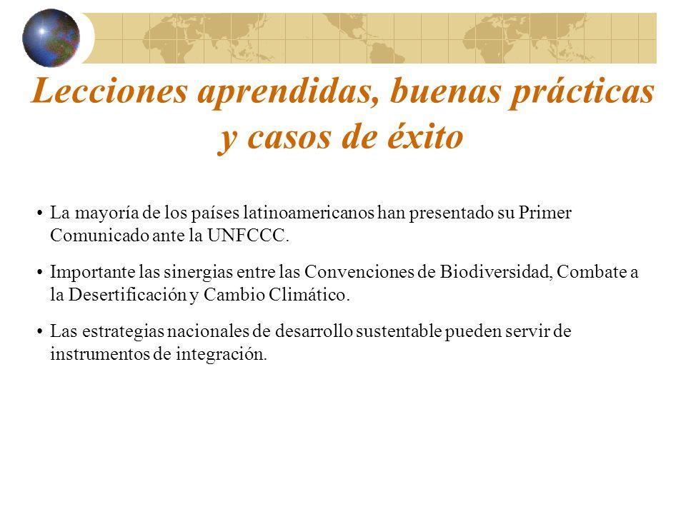 Lecciones aprendidas, buenas prácticas y casos de éxito La mayoría de los países latinoamericanos han presentado su Primer Comunicado ante la UNFCCC.