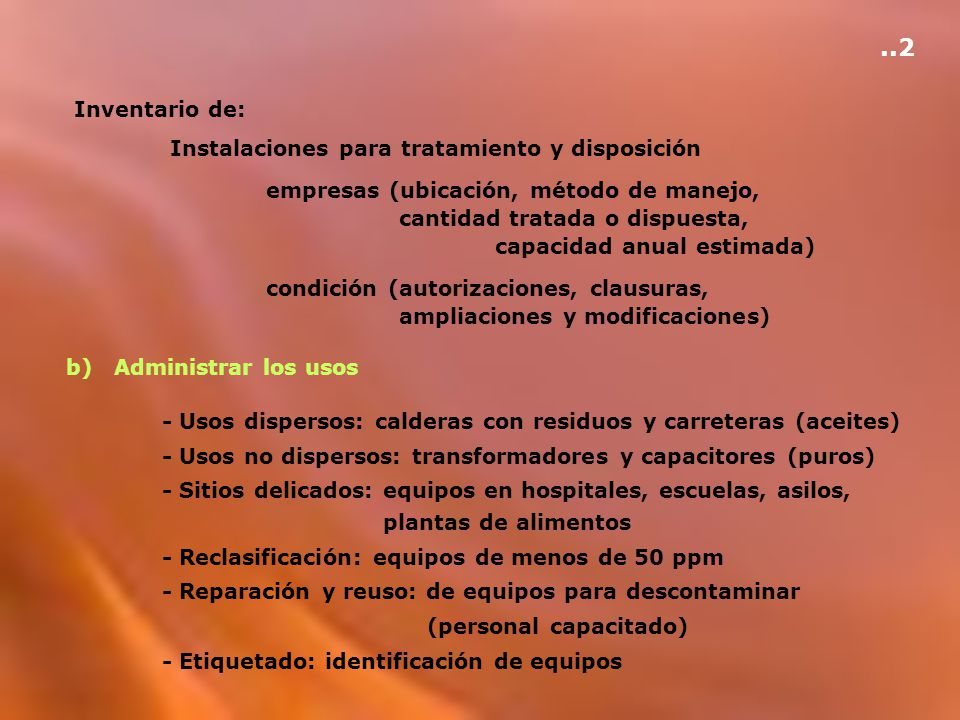 Inventario de: Instalaciones para tratamiento y disposición empresas (ubicación, método de manejo, cantidad tratada o dispuesta, capacidad anual estim