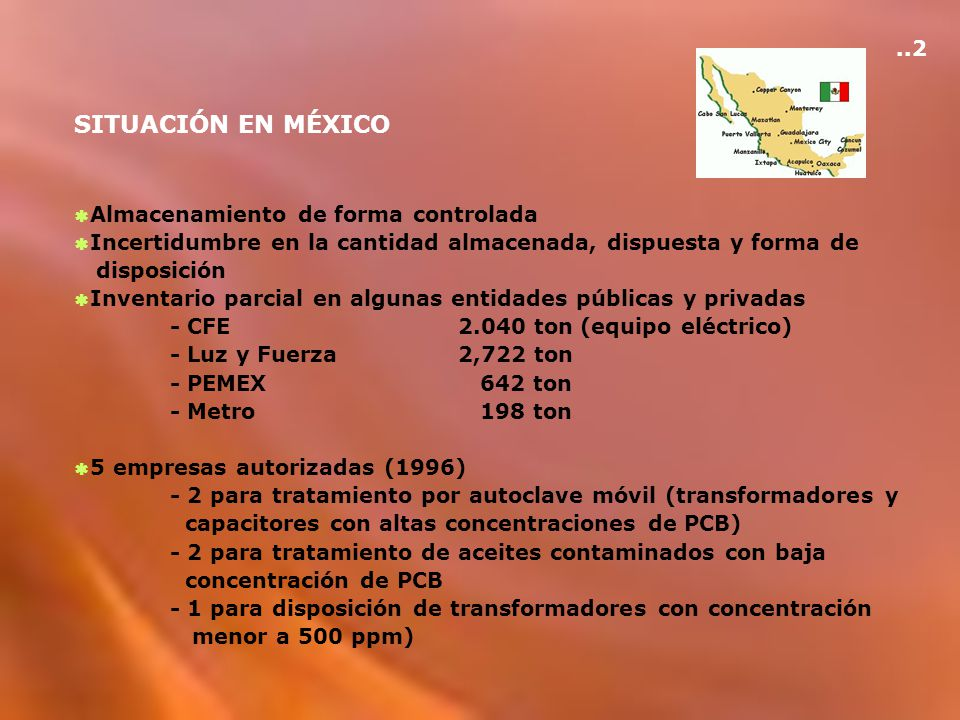 SITUACIÓN EN MÉXICO Almacenamiento de forma controlada Incertidumbre en la cantidad almacenada, dispuesta y forma de disposición Inventario parcial en