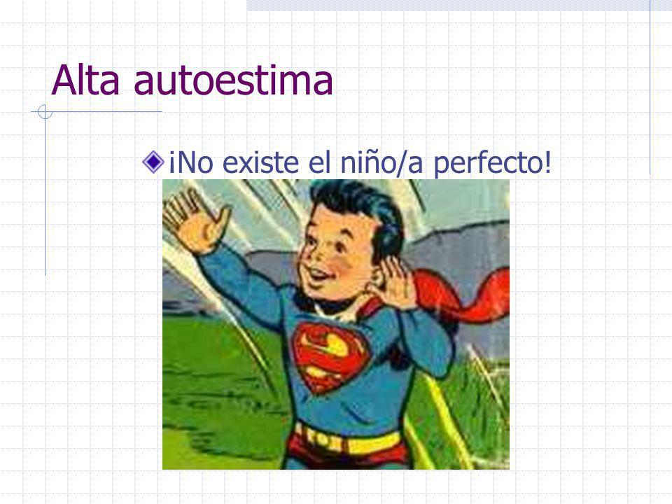 Alta autoestima ¡No existe el niño/a perfecto!