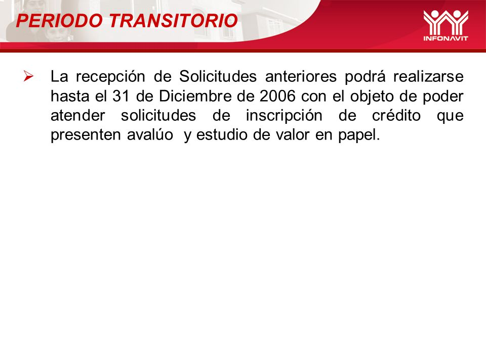 La recepción de Solicitudes anteriores podrá realizarse hasta el 31 de Diciembre de 2006 con el objeto de poder atender solicitudes de inscripción de
