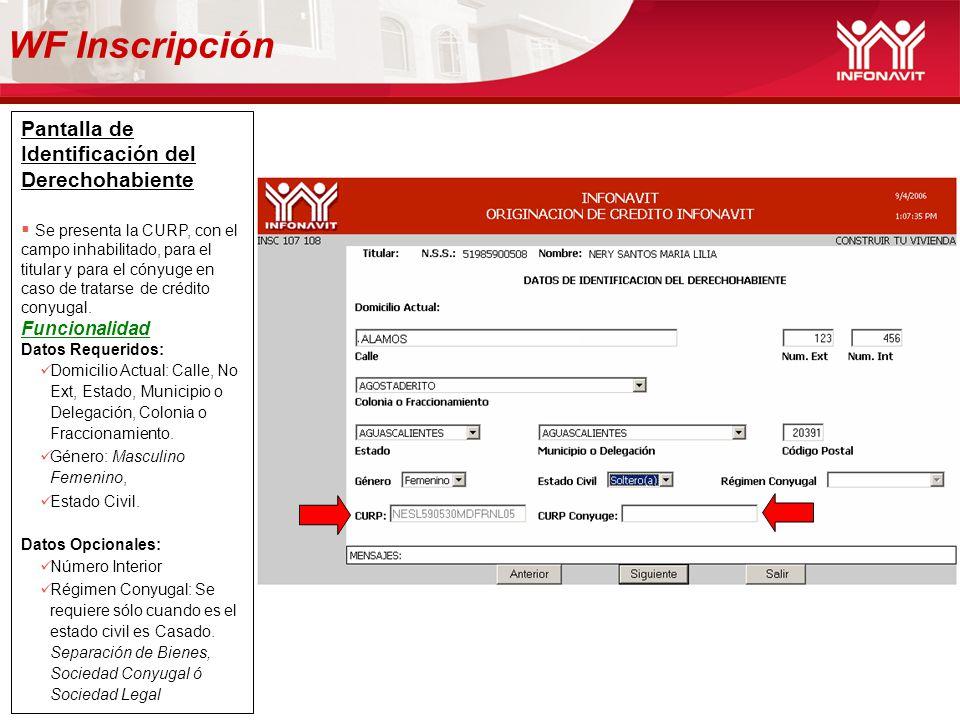 WF Inscripción Pantalla de Identificación del Derechohabiente Se presenta la CURP, con el campo inhabilitado, para el titular y para el cónyuge en cas