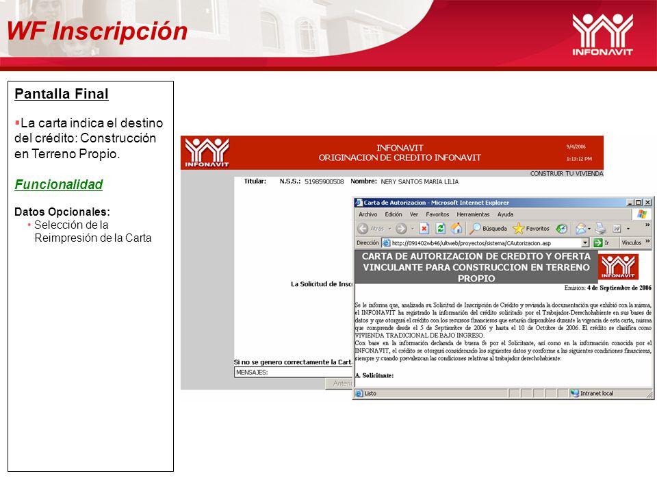 WF Inscripción Pantalla Final La carta indica el destino del crédito: Construcción en Terreno Propio. Funcionalidad Datos Opcionales: Selección de la