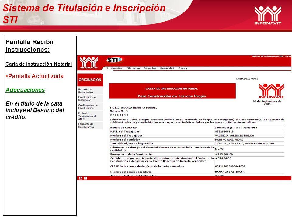 Pantalla Recibir Instrucciones: Carta de Instrucción Notarial Pantalla Actualizada Adecuaciones En el titulo de la cata incluye el Destino del crédito