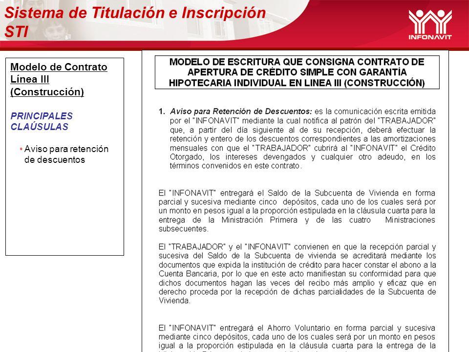 Modelo de Contrato Línea III (Construcción) PRINCIPALES CLAÚSULAS Aviso para retención de descuentos Sistema de Titulación e Inscripción STI