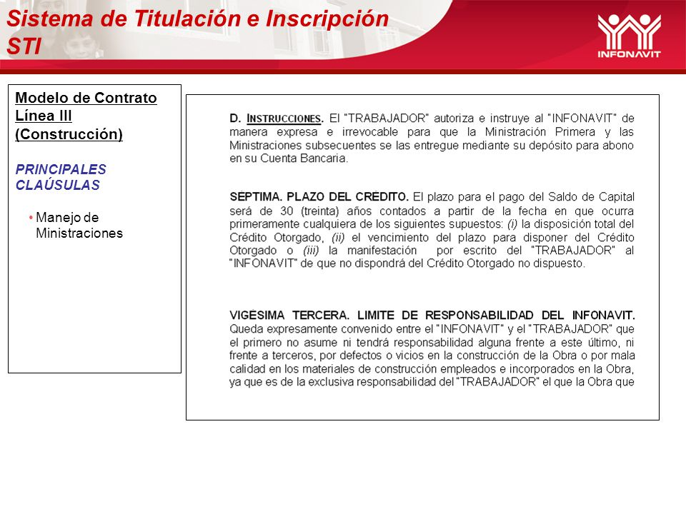 Modelo de Contrato Línea III (Construcción) PRINCIPALES CLAÚSULAS Manejo de Ministraciones Sistema de Titulación e Inscripción STI