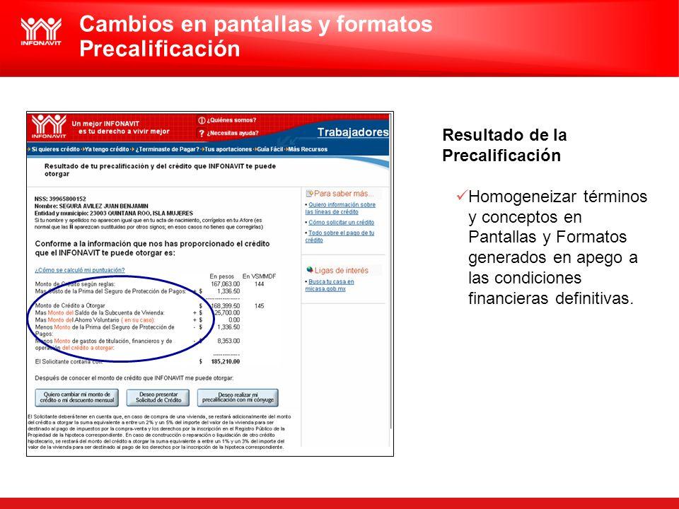 Resultado de la Precalificación Homogeneizar términos y conceptos en Pantallas y Formatos generados en apego a las condiciones financieras definitivas